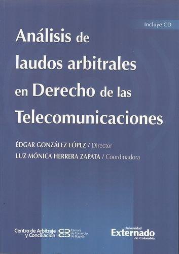 Analisis De Laudos Arbitrales (+ Cd) En Derecho De Las Telecomunicaciones