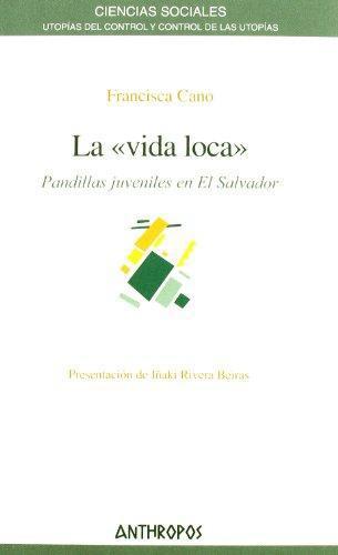 Vida Loca. Pandillas Juveniles En El Salvador, La