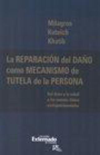 Reparacion Del Daño Como Mecanismo De Tutela De La Persona, La