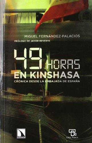 49 Horas En Kinshasa Cronica Desde La Embajada De España