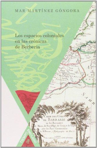 Espacios Coloniales En Las Cronicas De Berberia, Los