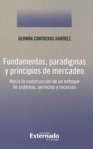 Fundamentos Paradigmas Y Principios De Mercadeo