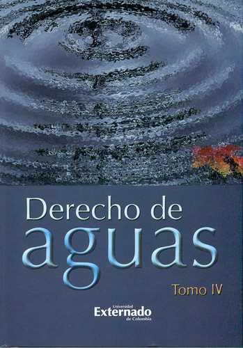 Derecho De Aguas Tomo Iv