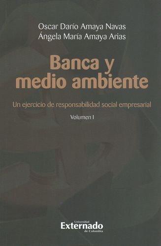 Banca Y Medio Ambiente I. Un Ejercicio De Responsabilidad Social Empresarial