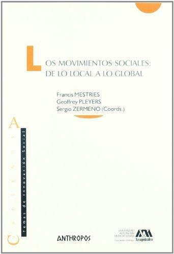 Movimientos Sociales De Lo Local A Lo Global, Los