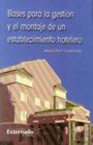 Bases Para La Gestion Y El Montaje De Un Establecimiento Hotelero