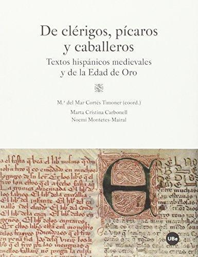 De Clerigos Picaros Y Caballeros. Textos Hispanicos Medievales Y De La Edad De Oro