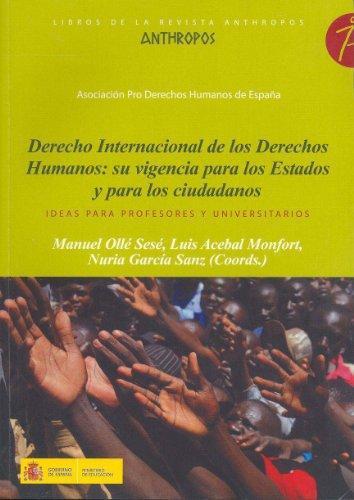 Derecho Internacional De Los Derechos Humanos: Su Vigencia Para Los Estados Y Para Los Ciudadanos