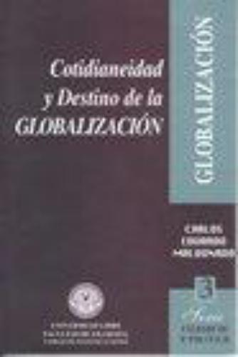 Cotidianeidad Y Destino De La Globalizacion