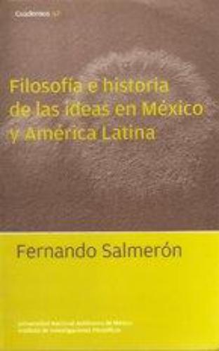 Filosofia E Historia De Las Ideas En Mexico Y America Latina