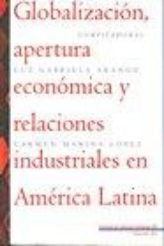 Globalizacion Apertura Economica Y Relaciones Industriales En America Latina
