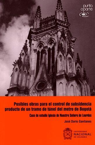 Posibles Obras Para El Control De Subsidencia Producto De Un Tramo De Tunel Del Metro De Bogota