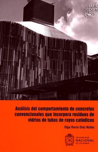 Analisis Del Comportamiento De Concretos Convencionales Que Incorpora Residuos De Vidrios De Tubos De Rayos