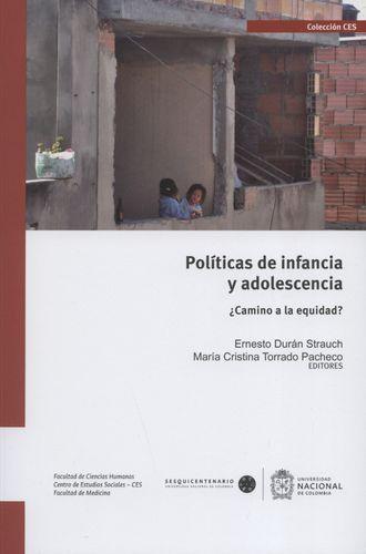 Politicas De Infancia Y Adolescencia. ¿Camino A La Equidad?