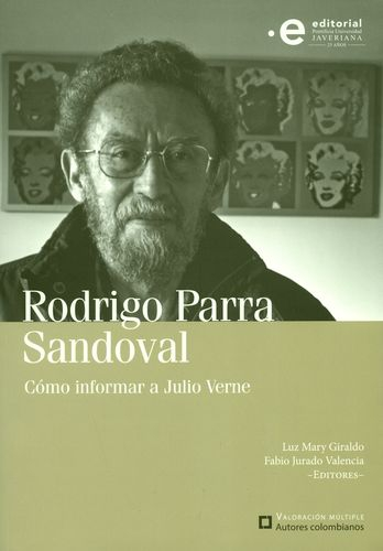 Rodrigo Parra Sandoval Como Informar A Julio Verne