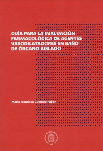 Guia Para La Evaluacion Farmacologica De Agentes Vasodilatadores En Baño De Organo Aislado