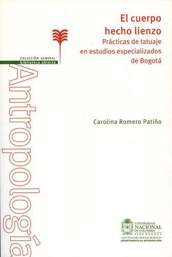 Cuerpo Hecho Lienzo. Practicas De Tatuaje En Estudios Especializados De Bogota, El