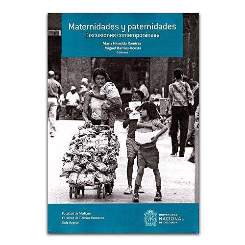 Maternidades Y Paternidades Discusiones Contemporaneas