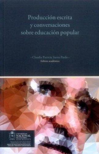 Produccion Escrita Y Conversaciones Sobre Educacion Popular