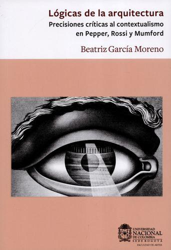 Logicas De La Arquitectura. Precisiones Criticas Al Contextualismo En Pepper, Rossi Y Mumford