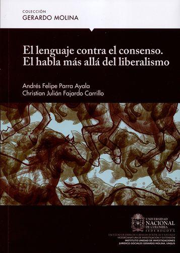 Lenguaje Contra El Consenso. El Habla Mas Alla Del Liberalismo, El