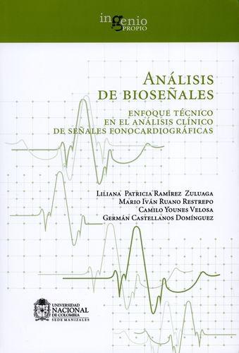 Analisis De Bioseñales Enfoque Tecnico En El Analisis Clinico De Señales Fonocardiograficas