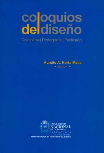 Coloquios Del Diseño Disciplina Pedagogia Profesion