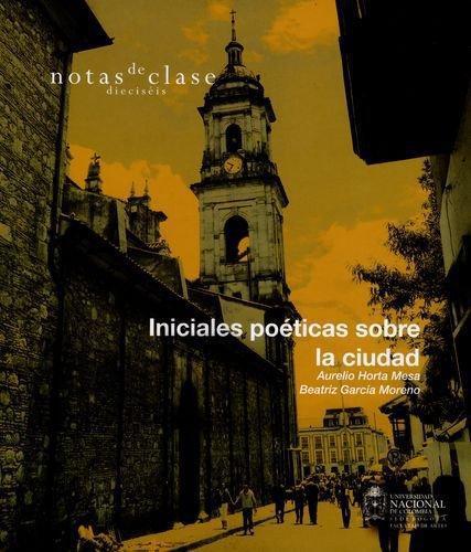 Iniciales Poeticas Sobre La Ciudad Notas De Clase 16