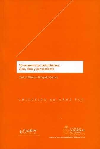 10 Economistas Colombianos Vida Obra Y Pensamiento