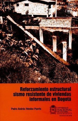 Reforzamiento Estructural Sismo Resistente De Viviendas Informales En Bogota
