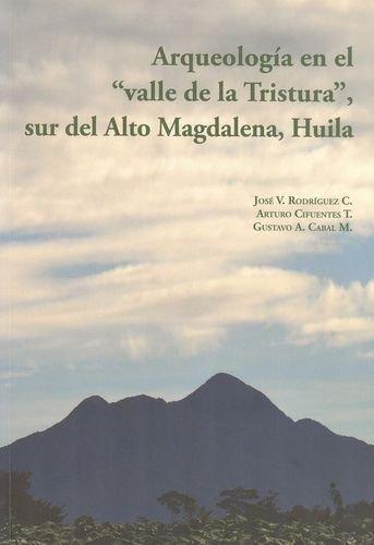 Arqueologia En El Valle De La Tristura Sur Del Alto Magdalena Huila