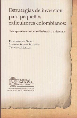 Estrategias De Inversion Para Pequeños Caficultores Colombianos: Una Aproximacion Con Dinamica De Sistemas