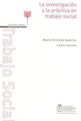 Investigacion Y La Practica En Trabajo Social, La