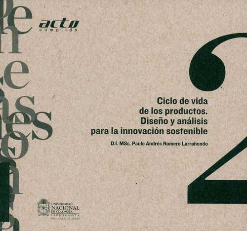 Ciclo De Vida De Los Productos. Diseños Y Analisis Para La Innovacion Sostenible