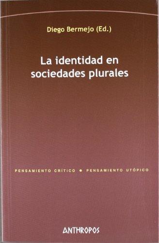 Identidad En Sociedades Plurales, La