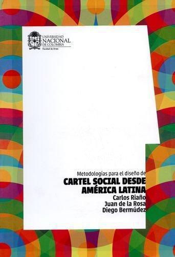 Metodologias Para El Diseño De Cartel Social Desde America Latina