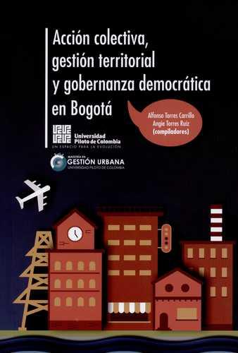 Accion Colectiva Gestion Territorial Y Gobernanza Democratica En Bogota