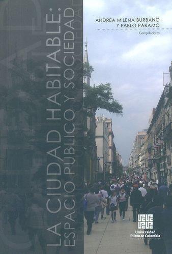 Ciudad Habitable Espacio Publico Y Sociedad, La