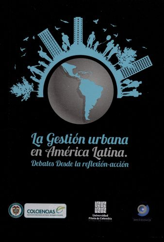 Gestion Urbana En America Latina Debates Desde La Reflexion-Accion, La