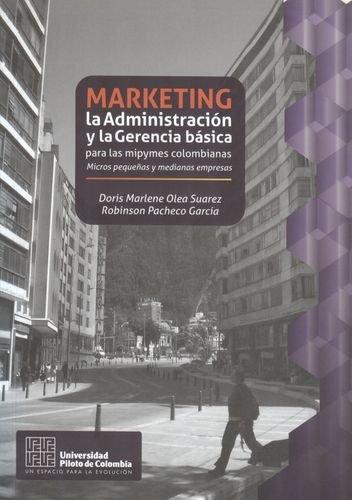 Marketing La Administracion Y La Gerencia Basica Para Las Mipymes Colombianas