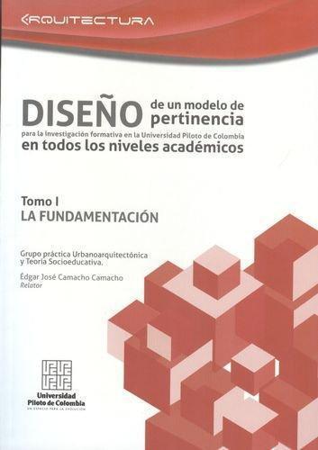 Diseño De Un Modelo De Pertinencia Para La Investigacion Formativa