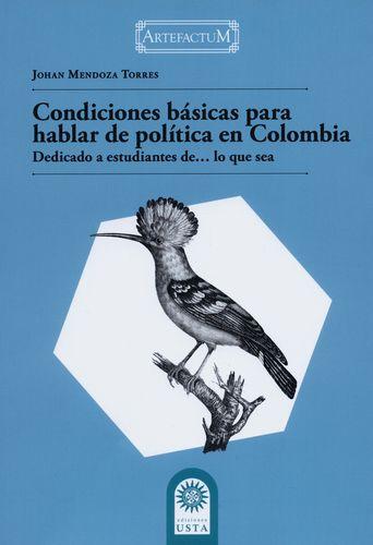 Condiciones Basicas Para Hablar De Politica En Colombia Dedicado A Estudiantes De Lo Que Sea
