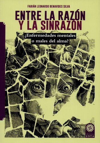 Entre La Razon Y La Sinrazon Enfermedades Mentales O Males Del Alma