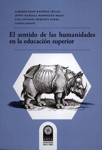 Sentido De Las Humanidades En La Educacion Superior, El
