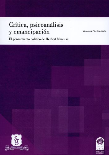 Critica Psicoanalisis Y Emancipacion El Pensamiento Politico De Herbert Marcuse