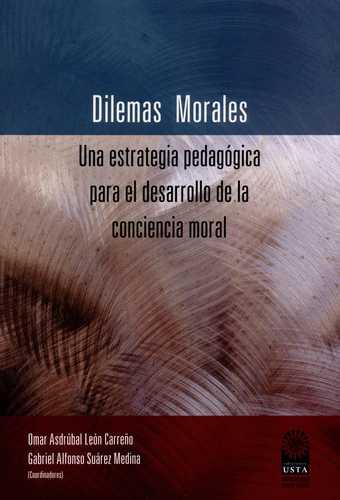Dilemas Morales Una Estrategia Pedagogica Para El Desarrollo De La Conciencia Moral