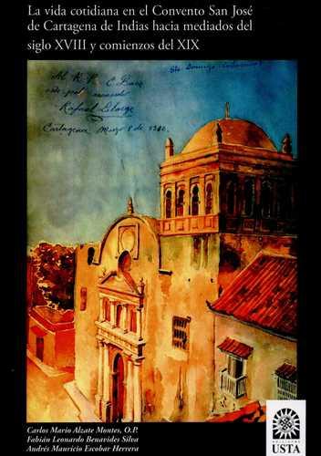 Vida Cotidiana En El Convento San Jose De Cartagena De Indias Hacia Mediados Del Siglo Xviii Y Comienzo