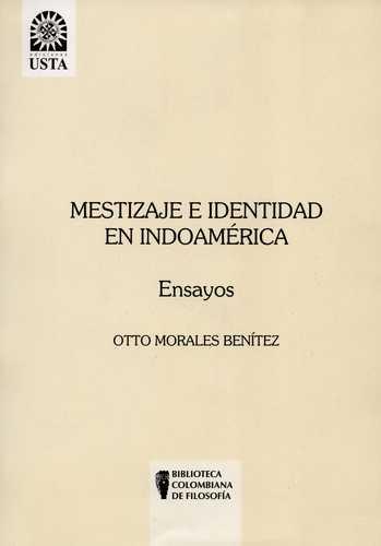 Mestizaje E Identidad En Indoamerica. Ensayos