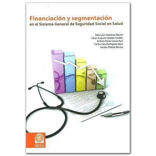 Financiacion Y Segmentacion En El Sistema General De Seguridad Social En Salud