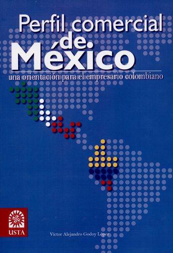 Perfil Comercial De Mexico Una Orientacion Para El Empresario Colombiano